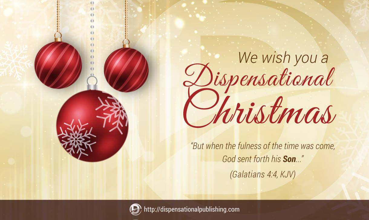 Christmas Greetings From Dispensational Theologians