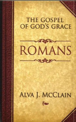 The Gospel of God's Grace Alva McClain