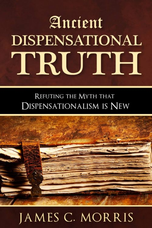 Ancient Dispensational Truth James Morris