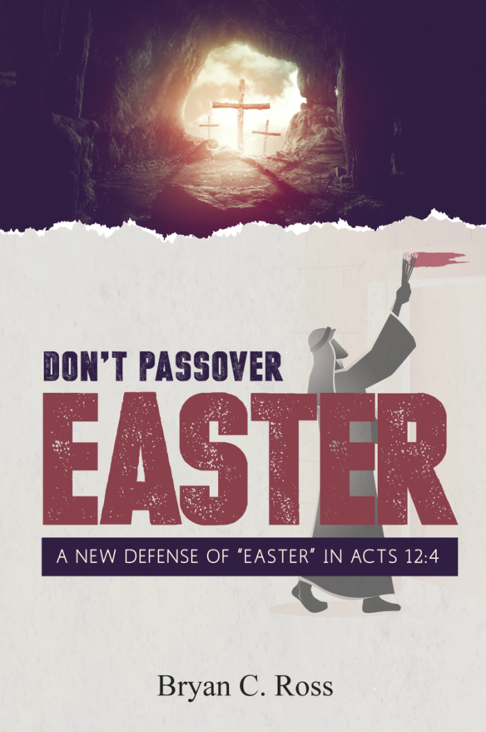 Don't Passover Easter: A New Defense of Easter in Acts 12:4