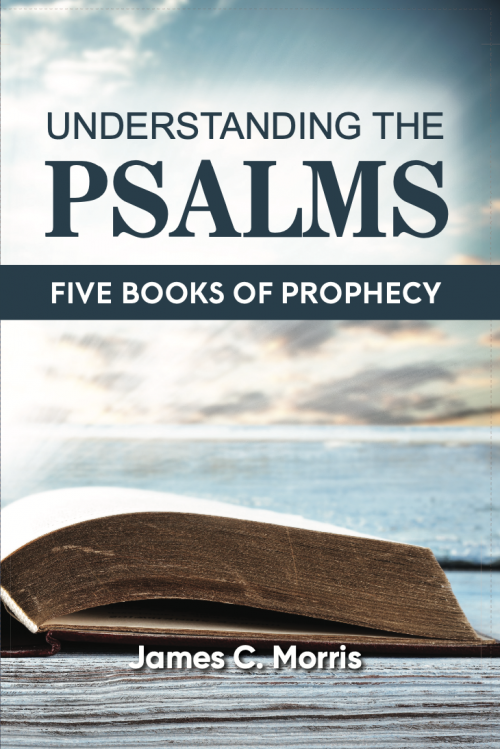 Understanding the Psalms - James C. Morris