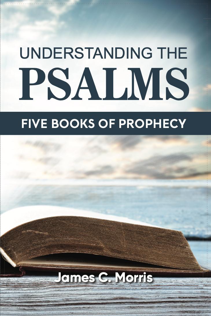 Understanding the Psalms - James C. Morris