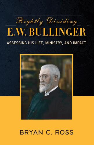 Rightly Dividing E.W. Bullinger